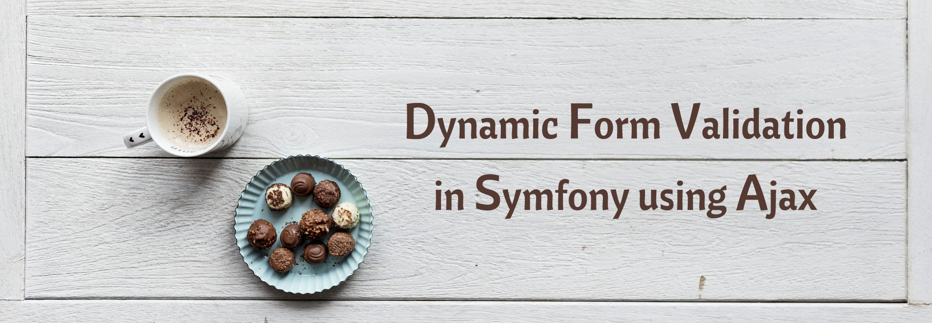 Dynamic Form Validation in Symfony using Ajax – GrowingCookies